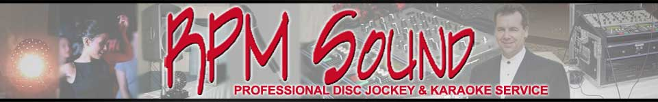 RPM Sound - Professional Disk Jockey and Karaoke Service - DJ service for Southwestern Ontario including St. Thomas and London, Ontario